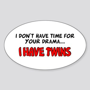 Time for drama I have twins Oval Sticker