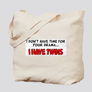 Time for drama I have twins Tote Bag