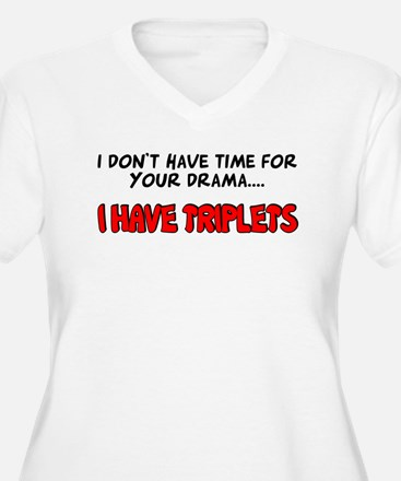 Time for drama I have triplets T-Shirt