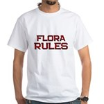 flora rules White T-Shirt
