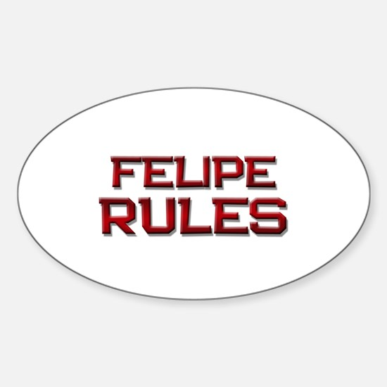 felipe rules Oval Decal