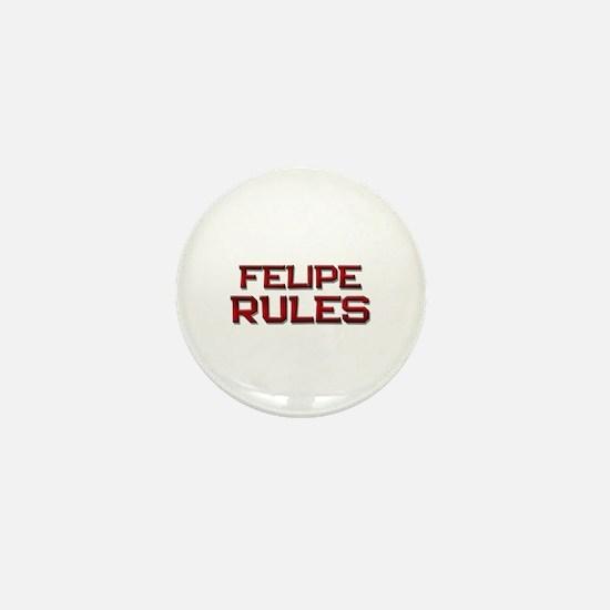 felipe rules Mini Button