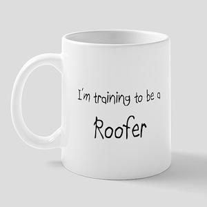 I'm training to be a Roofer Mug