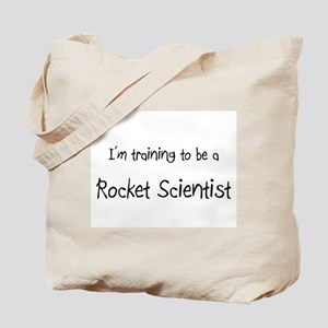 I'm training to be a Rocket Scientist Tote Bag
