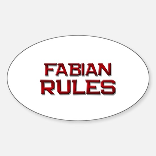 fabian rules Oval Decal