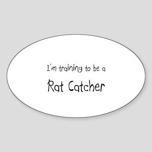 I'm training to be a Rat Catcher Oval Sticker