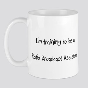 I'm training to be a Radio Broadcast Assistant Mug