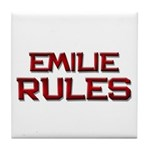 emilie rules Tile Coaster