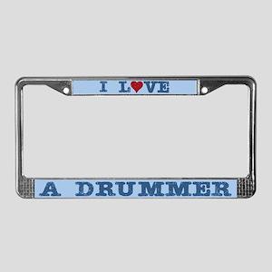 I Love A Drummer License Plate Frame