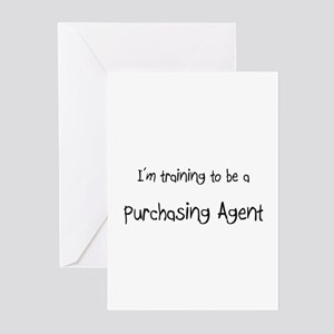 I'm training to be a Purchasing Agent Greeting Car