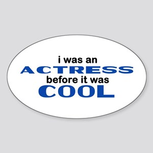 Actress Before Cool Oval Sticker