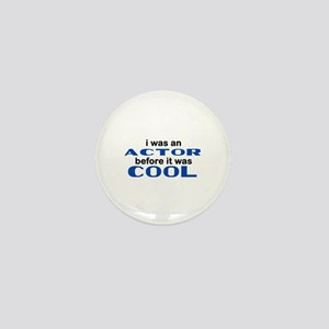 Actor Before Cool Mini Button