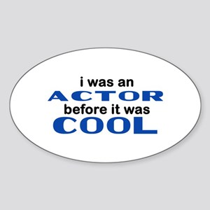 Actor Before Cool Oval Sticker