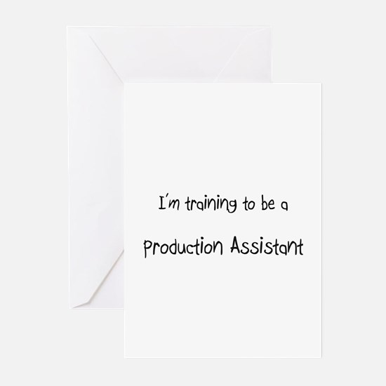 I'm training to be a Production Assistant Greeting