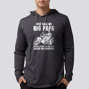 Just Call Me Big Papa Because Long Sleeve T-Shirt