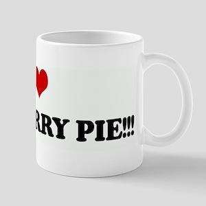 I Love BLUEBERRY PIE!!! Mug