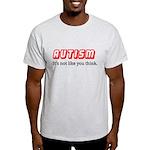 Autism Not Like U Think Light T-Shirt