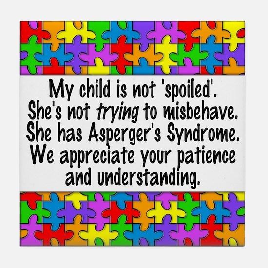 She Has Asperger's Tile Coaster