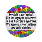 He Has Asperger's Ornament (Round)