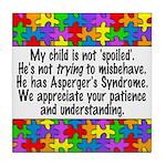 He Has Asperger's Tile Coaster