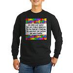 He Has Asperger's Long Sleeve Dark T-Shirt