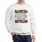 He Has Asperger's Sweatshirt