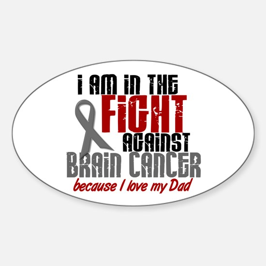 In The Fight DAD Brain Cancer Oval Decal