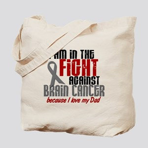 In The Fight DAD Brain Cancer Tote Bag