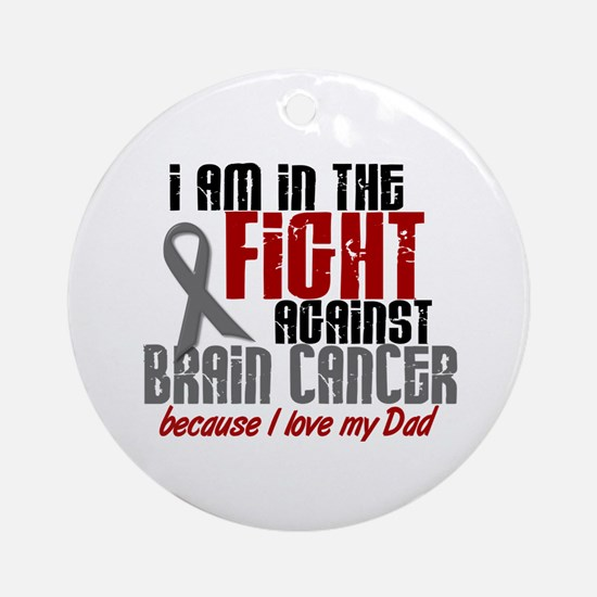 In The Fight DAD Brain Cancer Ornament (Round)