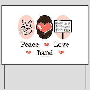 Peace Love Band Yard Sign