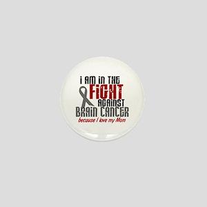 In The Fight MOM Brain Cancer Mini Button