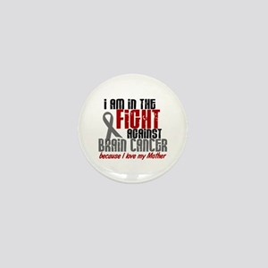 In The Fight MOTHER Brain Cancer Mini Button