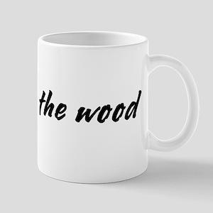 Be Good to the Wood Mug