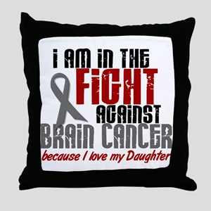 In The Fight DAUGHTER Brain Cancer Throw Pillow