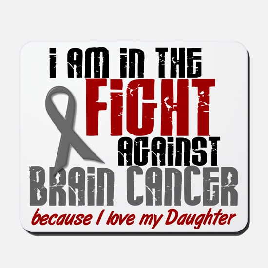 In The Fight DAUGHTER Brain Cancer Mousepad