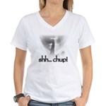 Shh... Chup! Women's V-Neck T-Shirt