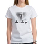 Shh... Chup! Women's T-Shirt