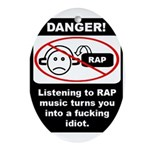 Danger - Rap music Oval Ornament