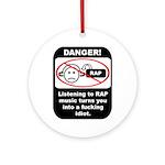 Danger - Rap music Ornament (Round)