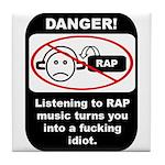 Danger - Rap music Tile Coaster