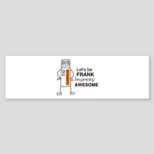 Let's be FRANK Bumper Sticker