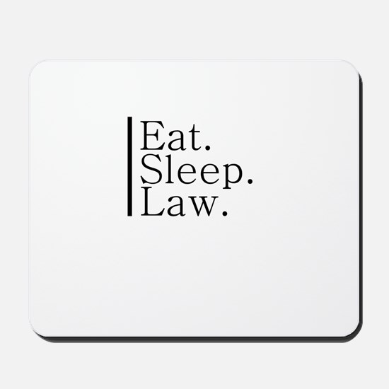 Eat. Sleep. Law. Mousepad