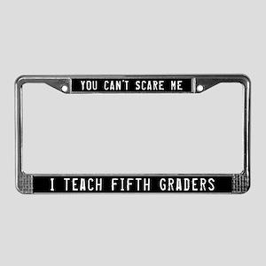 I Teach Fifth Graders License Plate Frame
