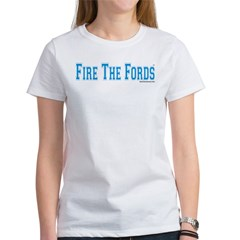 Fire The Fords Women's T-Shirt