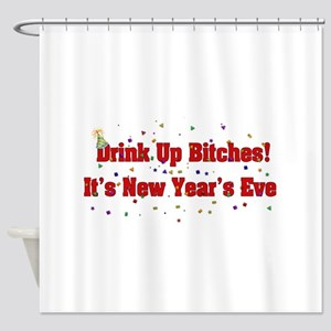 Drink Up Bitches Shower Curtain