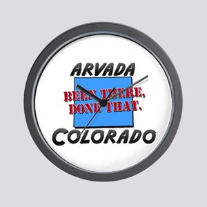 arvada colorado - been there, done that Wall Clock