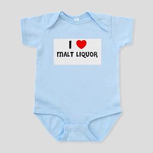 I LOVE MALT LIQUOR Infant Creeper