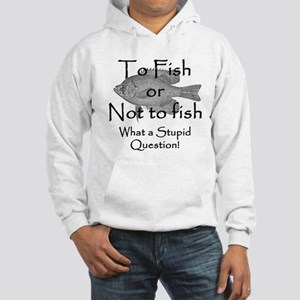To Fish or Not to Fish Hooded Sweatshirt