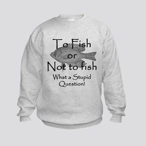 To Fish or Not to Fish Kids Sweatshirt