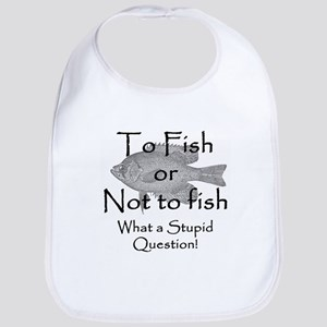 To Fish or Not to Fish Bib